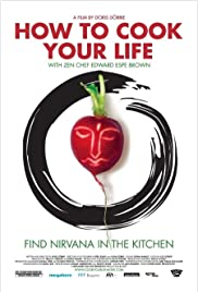 How to Cook Your Life (2007) Poster - Movie Forum, Cast, Reviews