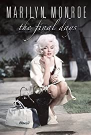 Marilyn Monroe: The Final Days (2001) Poster - Movie Forum, Cast, Reviews