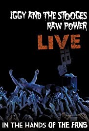 Iggy & The Stooges: Raw Power Live - In the Hands of the Fans Poster