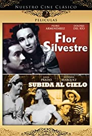 Flor silvestre (1943) Poster - Movie Forum, Cast, Reviews