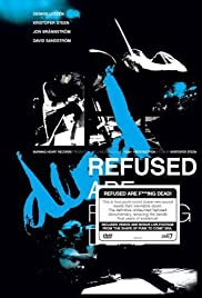 Refused Are Fucking Dead (2006) Poster - Movie Forum, Cast, Reviews