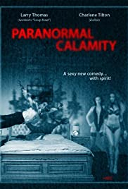 Paranormal Calamity (2010) Poster - Movie Forum, Cast, Reviews