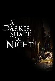 A Darker Shade of Night Poster
