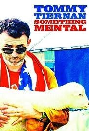 Tommy Tiernan: Something Mental Poster