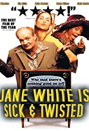 Jane White Is Sick & Twisted Poster