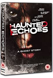 Haunted Echoes (2008) Poster - Movie Forum, Cast, Reviews