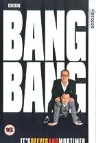 Image of Bang, Bang, It's Reeves and Mortimer
