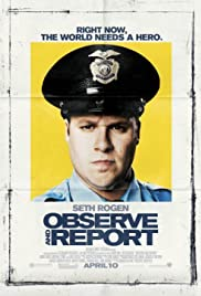 Observe and Report (2009) Poster - Movie Forum, Cast, Reviews