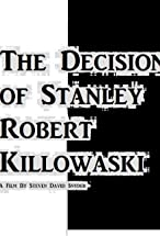 Primary image for The Decision of Stanley Robert Killowaski