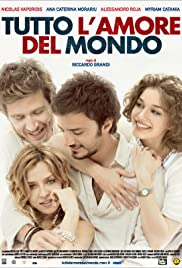 Tutto l'amore del mondo (2010) Poster - Movie Forum, Cast, Reviews