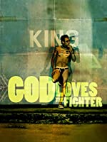 God Loves the Fighter(2014)