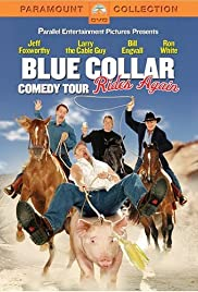 Blue Collar Comedy Tour Rides Again (2004) Poster - TV Show Forum, Cast, Reviews