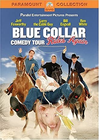 Blue Collar Comedy Tour Rides Again (2004)