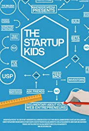 The Startup Kids(2012) Poster - Movie Forum, Cast, Reviews
