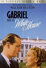 Gabriel Over the White House (1933) Poster - Movie Forum, Cast, Reviews