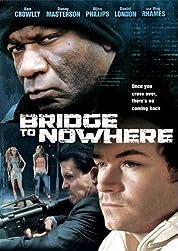 The Bridge To Nowhere (2009)