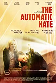 The Automatic Hate (2015) Poster - Movie Forum, Cast, Reviews