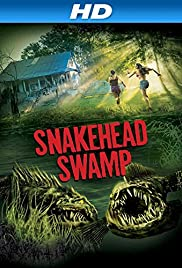 SnakeHead Swamp (2014) Poster - Movie Forum, Cast, Reviews