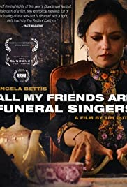 All My Friends Are Funeral Singers (2010) Poster - Movie Forum, Cast, Reviews