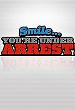 Smile... You're Under Arrest!