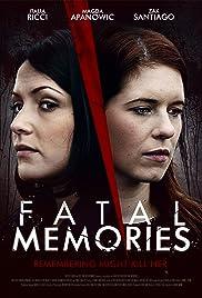Fatal Memories(2015) Poster - Movie Forum, Cast, Reviews