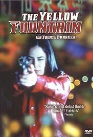 La fuente amarilla(1999) Poster - Movie Forum, Cast, Reviews