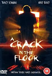 A Crack in the Floor (2001) Poster - Movie Forum, Cast, Reviews