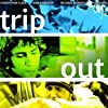 Trip Out (2005)