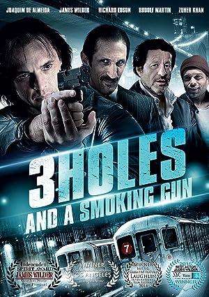 3 Holes and a Smoking Gun (2014)