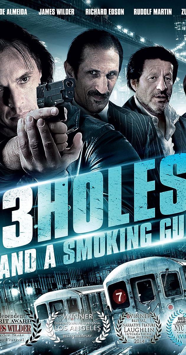 3 Holes and a Smoking Gun (2015) - IMDb