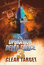 Operation Delta Force 3: Clear Target Poster