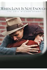 Watch Movie When Love Is Not Enough: The Lois Wilson Story (2010)
