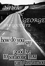 Nina and George Say Goodbye