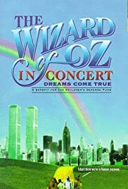 The Wizard of Oz in Concert: Dreams Come True (1995) Poster - Movie Forum, Cast, Reviews