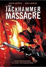 Jackhammer(2004) Poster - Movie Forum, Cast, Reviews