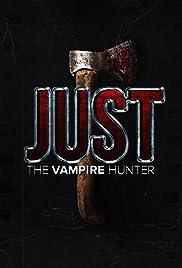 Just the Vampire Hunter Poster