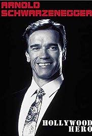 Arnold Schwarzenegger: Hollywood Hero Poster