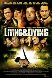 Living & Dying (2007) Poster - Movie Forum, Cast, Reviews