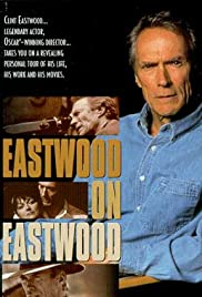Eastwood on Eastwood (1997) Poster - Movie Forum, Cast, Reviews