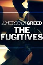 Image of American Greed, the Fugitives