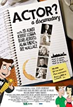 Actor? A Documentary