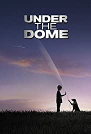 Under the Dome Poster - TV Show Forum, Cast, Reviews