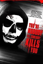 You're Nobody 'til Somebody Kills You Poster