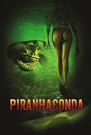 Piranhaconda(2012) Poster - Movie Forum, Cast, Reviews