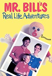 Mr. Bill's Real Life Adventures Poster