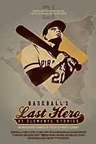 Image of Baseball's Last Hero: 21 Clemente Stories