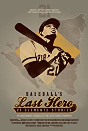 Baseball's Last Hero: 21 Clemente Stories Poster