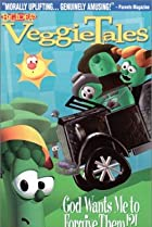 Image of VeggieTales: God Wants Me to Forgive Them!?!
