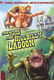 Creature from the Hillbilly Lagoon (2005) Poster - Movie Forum, Cast, Reviews