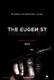 The Eugenist(2013) Poster - Movie Forum, Cast, Reviews